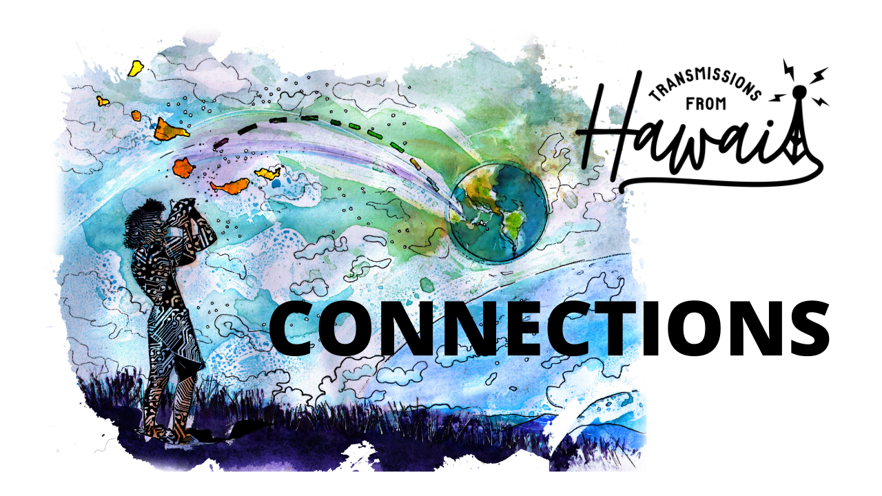Artwork for episode 2 of Transmissions from Hawaii by Sergio Garzon. Title: Connections: Examining Hawaii's Relationship with the Internet